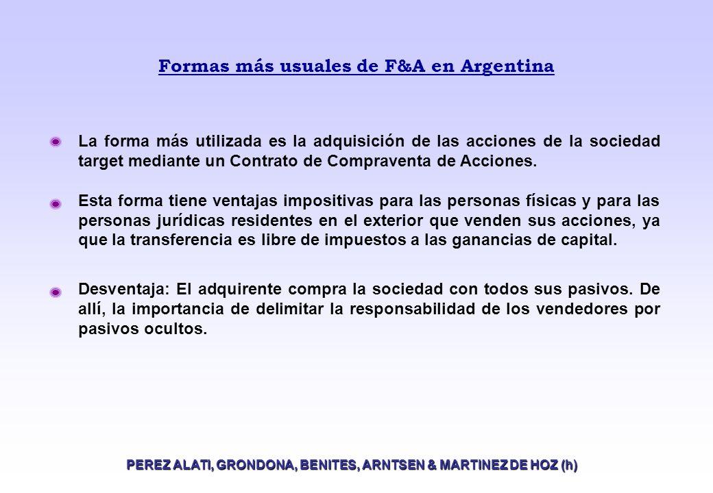 Formas más usuales de F&A en Argentina PEREZ ALATI, GRONDONA, BENITES, ARNTSEN & MARTINEZ DE HOZ (h) Otros mecanismos Bajo este esquema el comprador compra únicamente ciertos activos de la sociedad target (p.ej.