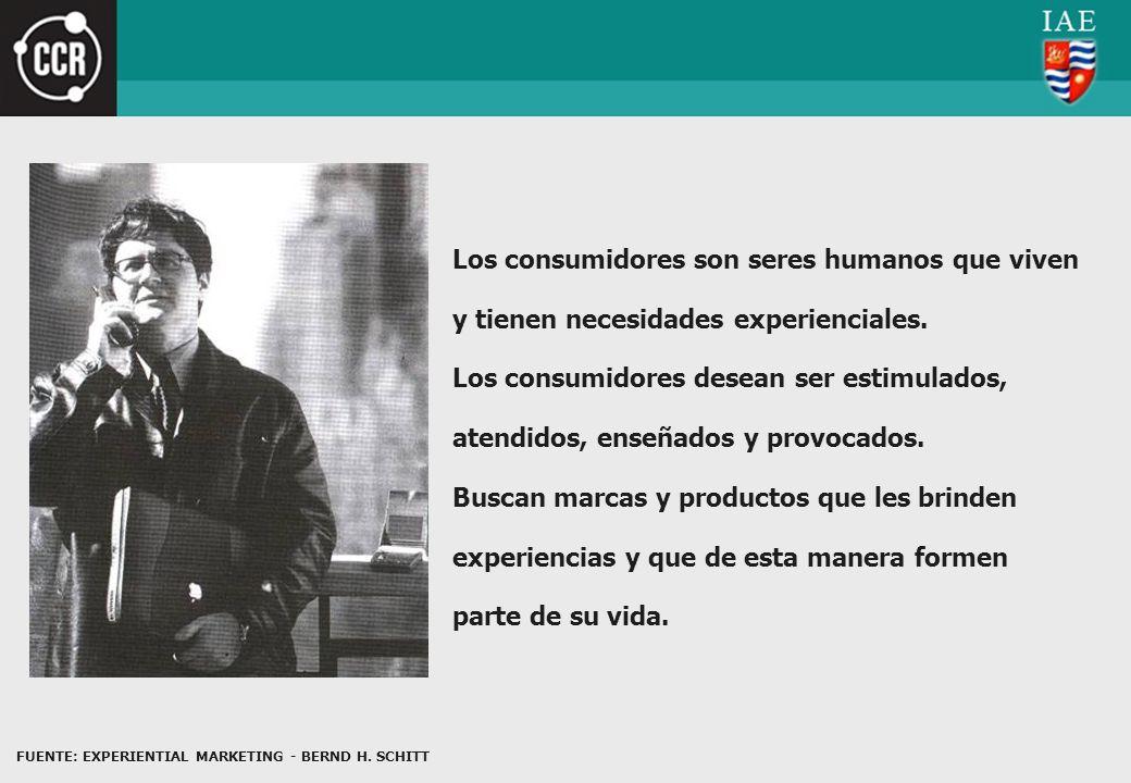 Los consumidores son seres humanos que viven y tienen necesidades experienciales. Los consumidores desean ser estimulados, atendidos, enseñados y prov