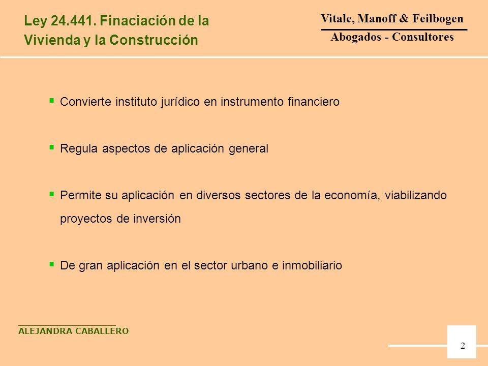 3 Convierte instituto jurídico en instrumento financiero Regula aspectos de aplicación general Permite su aplicación en diversos sectores de la econom