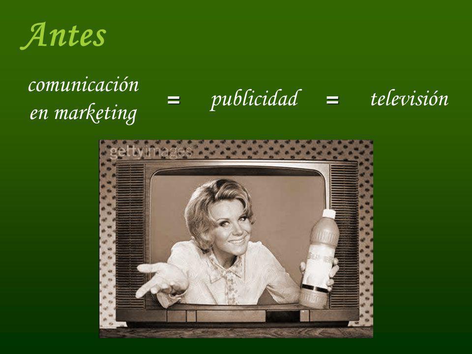 Antes comunicación en marketing publicidadtelevisión ==