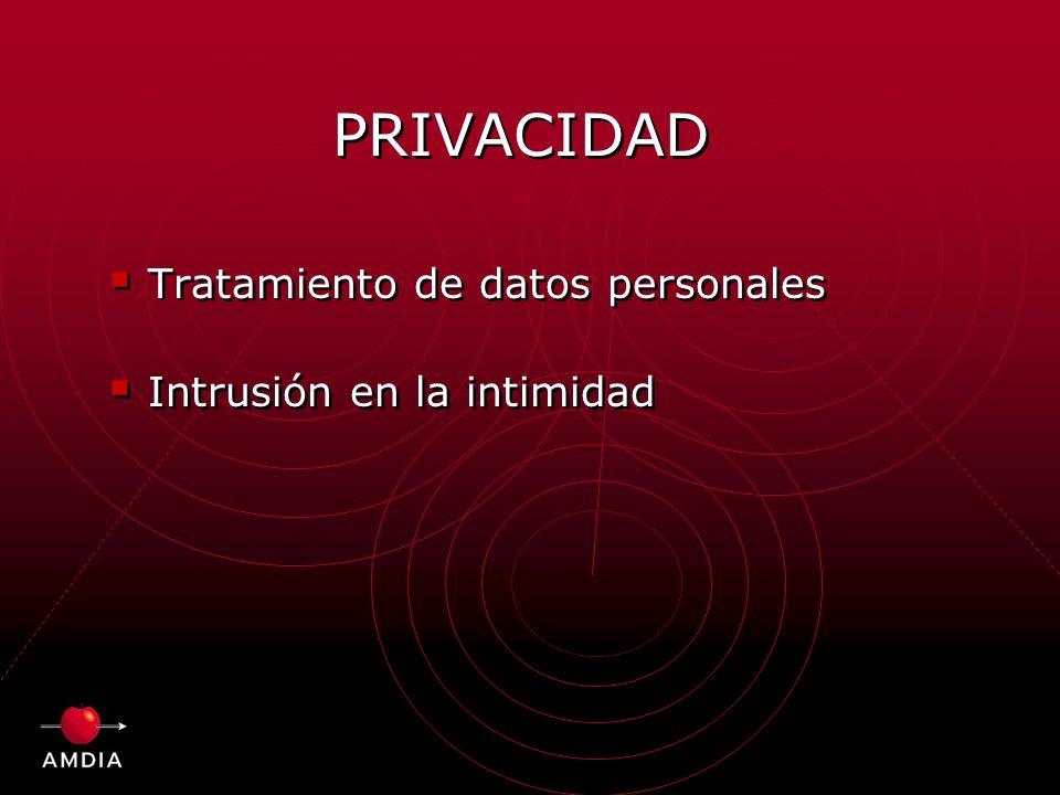 PRIVACIDAD Tratamiento de datos personales Intrusión en la intimidad Tratamiento de datos personales Intrusión en la intimidad