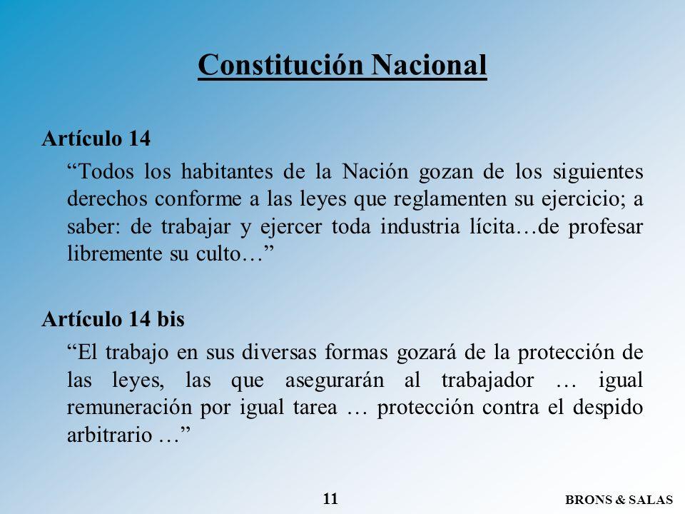 BRONS & SALAS 11 Constitución Nacional Artículo 14 Todos los habitantes de la Nación gozan de los siguientes derechos conforme a las leyes que reglame