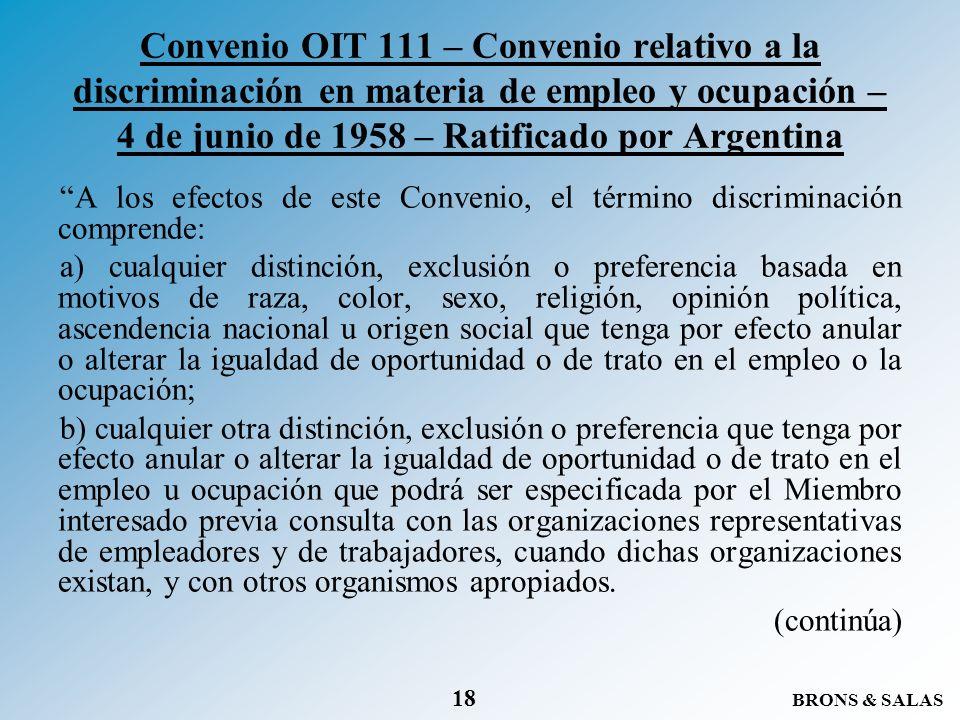 BRONS & SALAS 18 Convenio OIT 111 – Convenio relativo a la discriminación en materia de empleo y ocupación – 4 de junio de 1958 – Ratificado por Argen