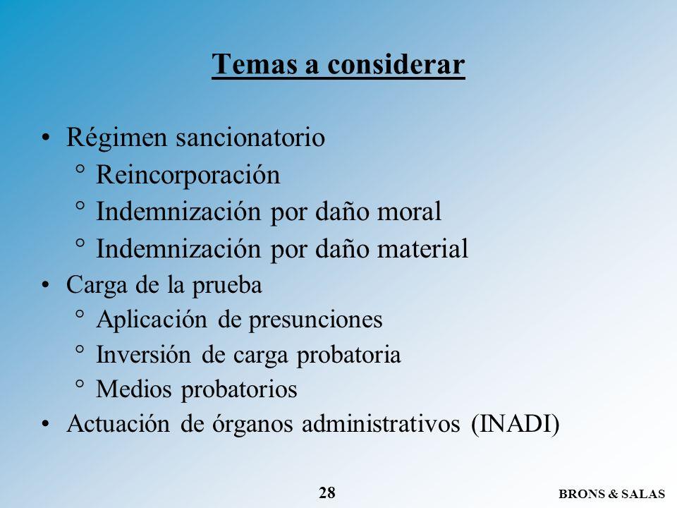 BRONS & SALAS 28 Régimen sancionatorio °Reincorporación °Indemnización por daño moral °Indemnización por daño material Carga de la prueba °Aplicación
