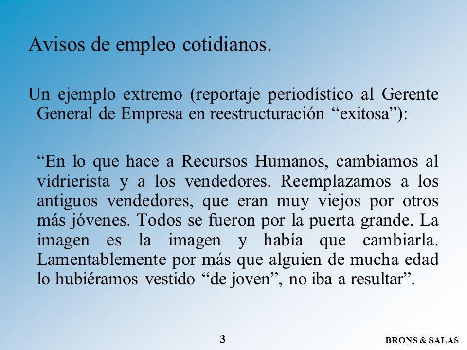 BRONS & SALAS 3 Avisos de empleo cotidianos. Un ejemplo extremo (reportaje periodístico al Gerente General de Empresa en reestructuración exitosa): En