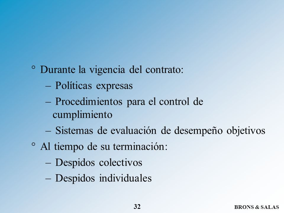 BRONS & SALAS 32 °Durante la vigencia del contrato: – Políticas expresas – Procedimientos para el control de cumplimiento – Sistemas de evaluación de