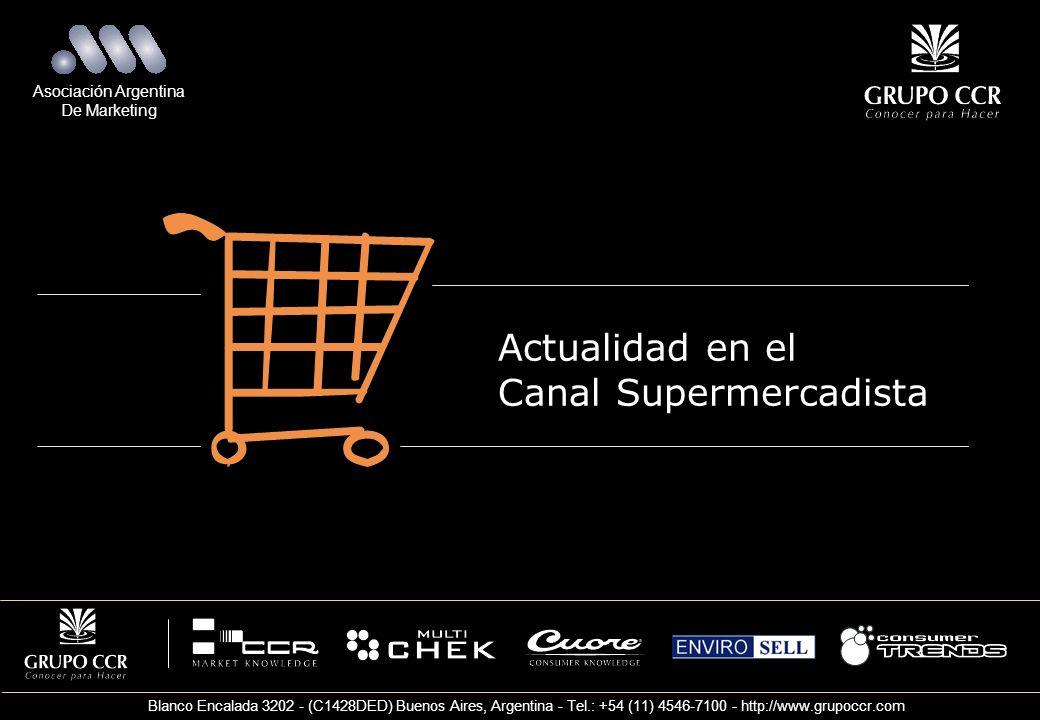 Asociación Argentina De Marketing Actualidad en el Canal Supermercadista Blanco Encalada 3202 - (C1428DED) Buenos Aires, Argentina - Tel.: +54 (11) 45