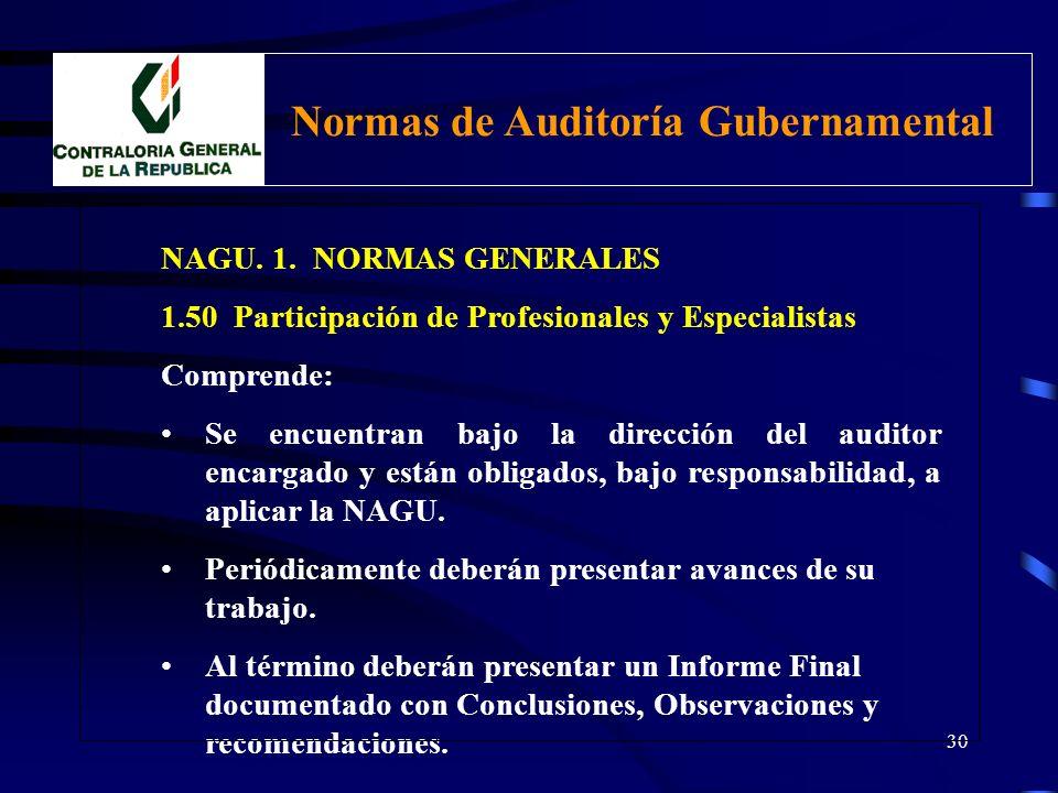 29 NAGU. 1. NORMAS GENERALES 1.50 Participación de Profesionales y Especialistas Comprende: Personas naturales o jurídicas con idoneidad, conocimiento