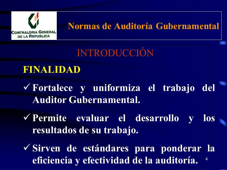 3 Normas de Auditoría Gubernamental INTRODUCCIÓN DEFINICIÓN Criterios que determinan requisitos de orden: Personal. Profesional Orientados a: Uniforma
