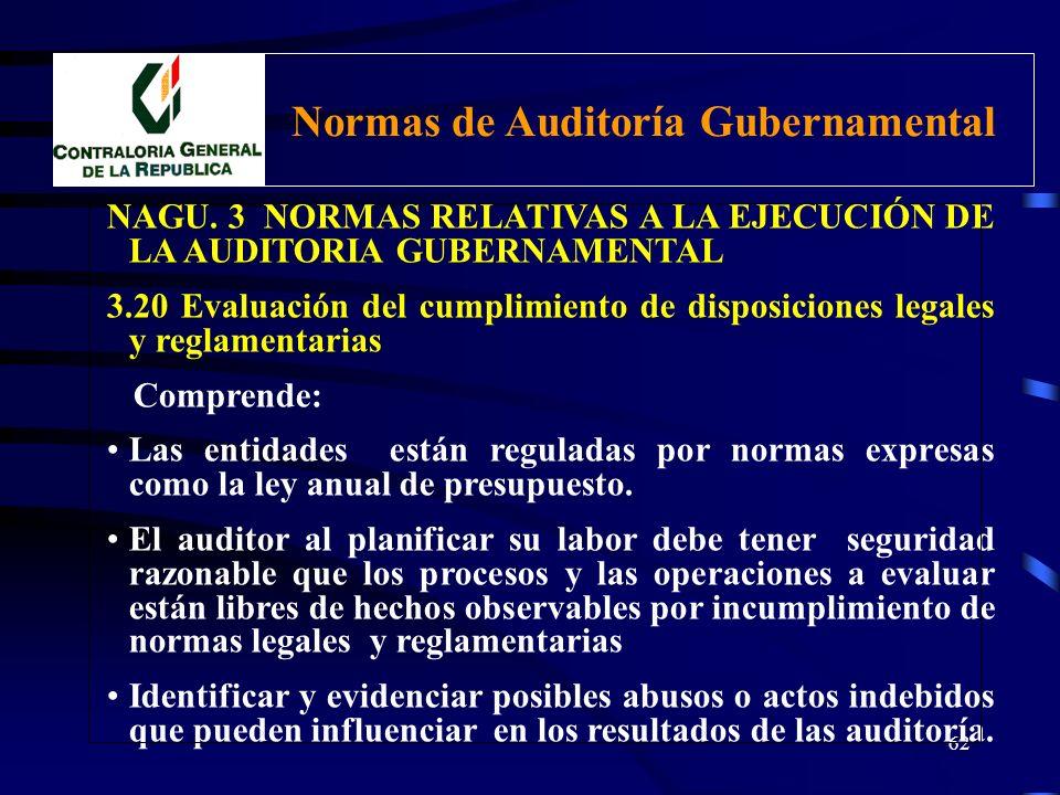 61 NAGU. 3 NORMAS RELATIVAS A LA EJECUCIÓN DE LA AUDITORIA GUBERNAMENTAL 3.20 Evaluación del cumplimiento de disposiciones legales y reglamentarias En