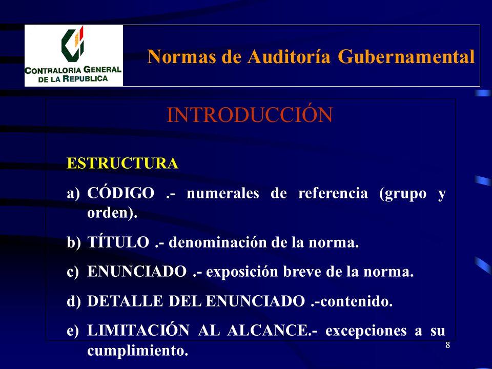 7 Normas de Auditoría Gubernamental INTRODUCCIÓN CARACTERÍSTICAS Flexibles Adaptables Actualizables