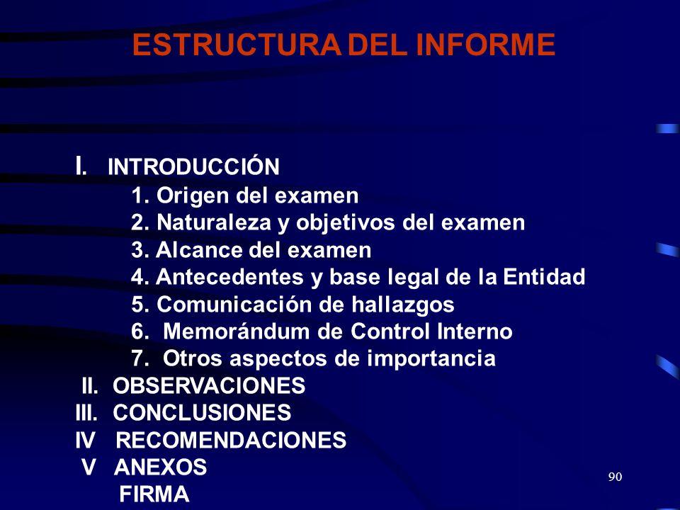 89 NAGU 4.40 CONTENIDO DEL INFORME El contenido del informe expondrá ordenada y apropiadamente los resultados de la acción de control, señalando que s