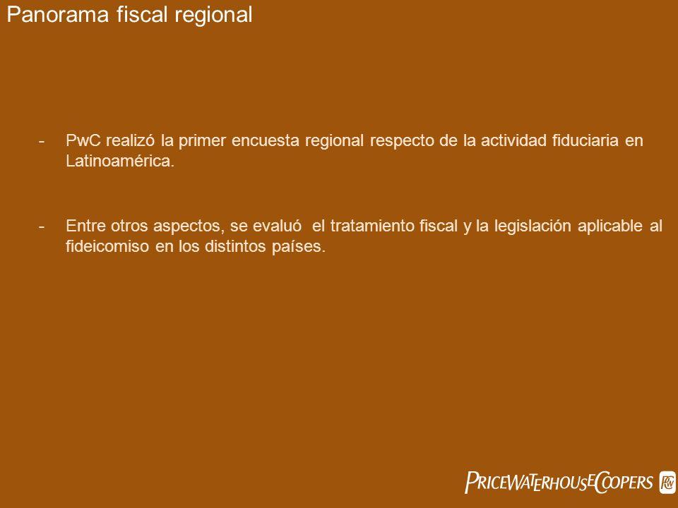Panorama fiscal regional -PwC realizó la primer encuesta regional respecto de la actividad fiduciaria en Latinoamérica. -Entre otros aspectos, se eval