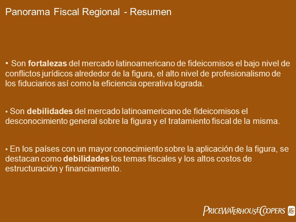Panorama Fiscal Regional - Resumen Son fortalezas del mercado latinoamericano de fideicomisos el bajo nivel de conflictos jurídicos alrededor de la fi