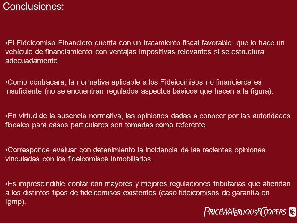 Conclusiones: El Fideicomiso Financiero cuenta con un tratamiento fiscal favorable, que lo hace un vehículo de financiamiento con ventajas impositivas