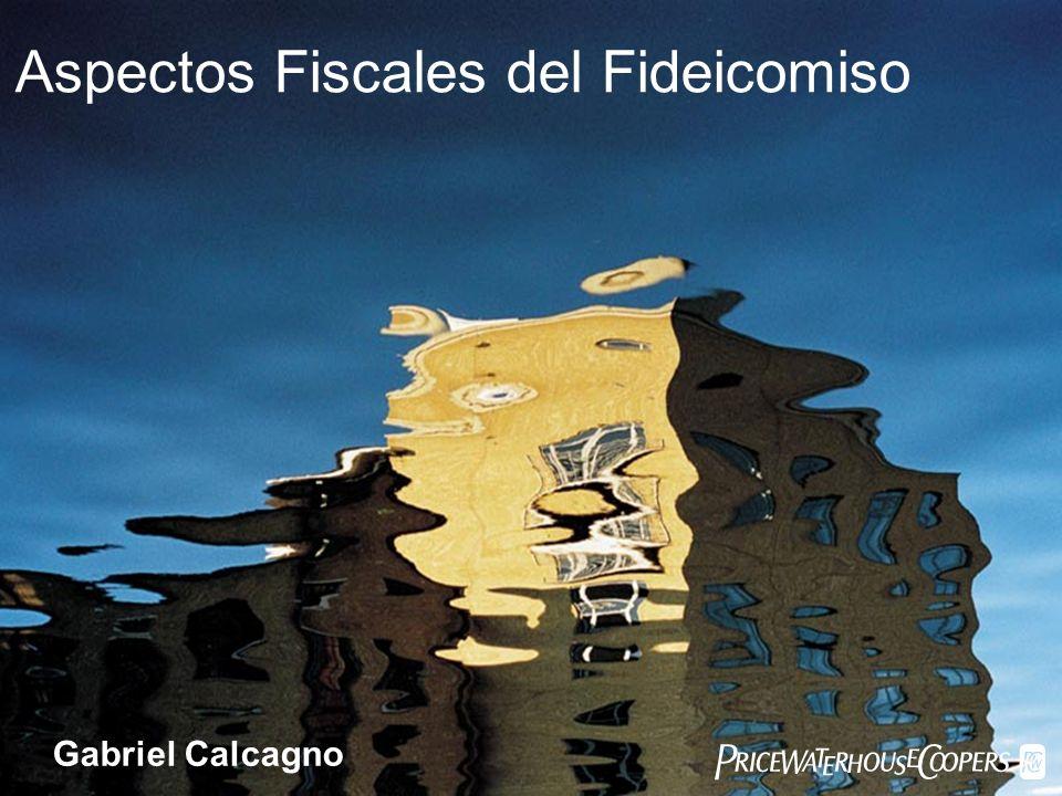 Aspectos Fiscales del Fideicomiso Gabriel Calcagno