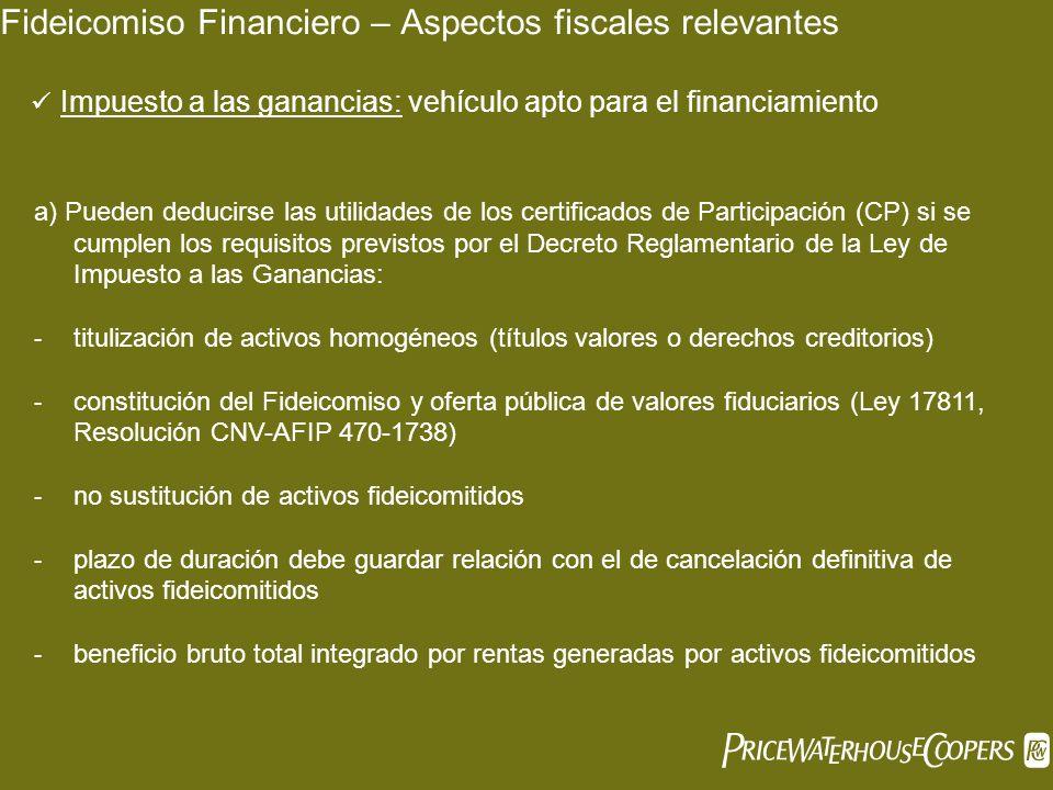 Fideicomiso Financiero – Aspectos fiscales relevantes a) Pueden deducirse las utilidades de los certificados de Participación (CP) si se cumplen los r