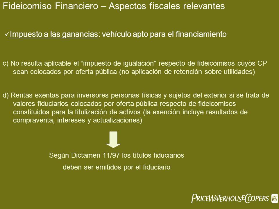 Fideicomiso Financiero – Aspectos fiscales relevantes c) No resulta aplicable el impuesto de igualación respecto de fideicomisos cuyos CP sean colocad