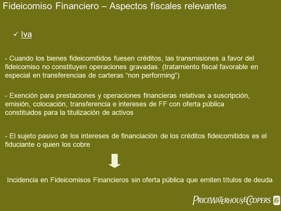 Fideicomiso Financiero – Aspectos fiscales relevantes - Cuando los bienes fideicomitidos fuesen créditos, las transmisiones a favor del fideicomiso no