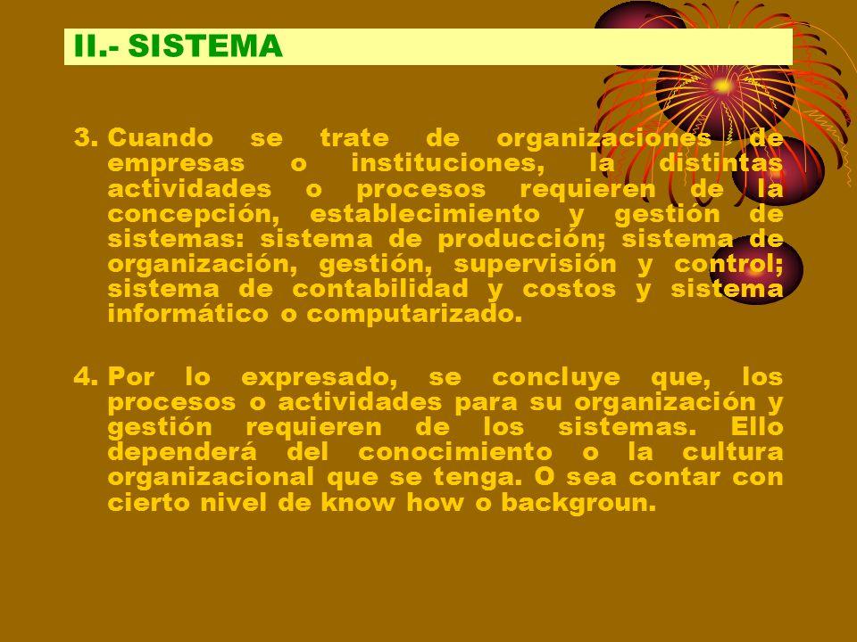 1.Un sistema (lat. systema, proveniente del griego σύστημα) es un conjunto de elementos interrelacionados e interactuantes entre sí.lat. 2.La concepci