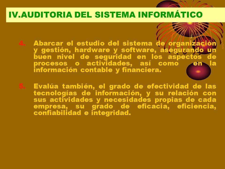 1.La auditoria del sistema informático se ubica en la línea o área de la auditoria integral o integrada 2.Se debe efectuar con el enfoque multidiscipl