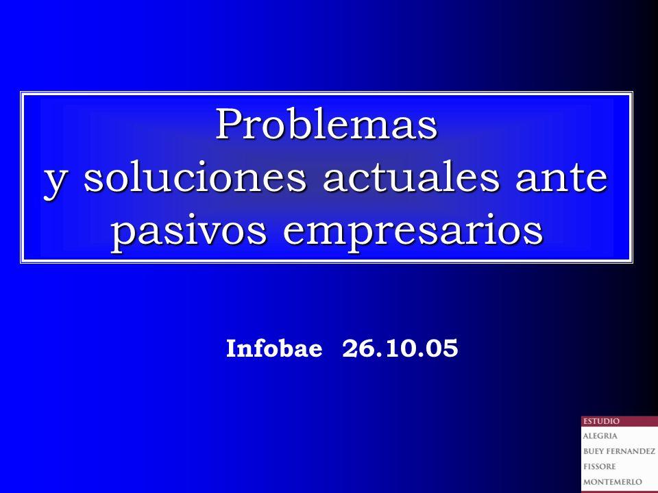 Problemas y soluciones actuales ante pasivos empresarios Infobae 26.10.05