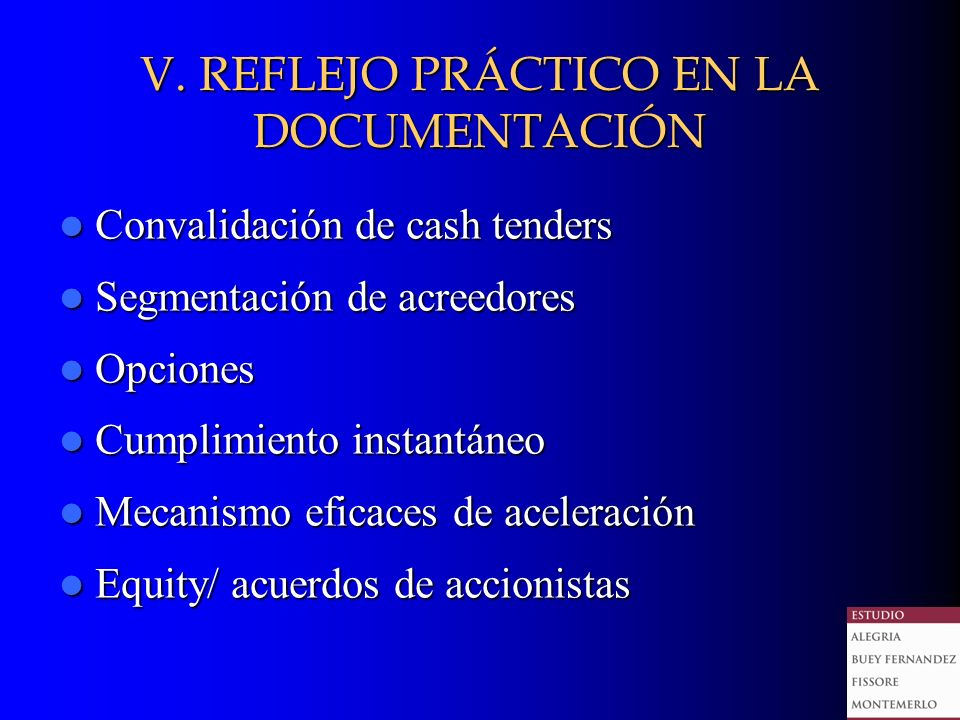 V. REFLEJO PRÁCTICO EN LA DOCUMENTACIÓN Convalidación de cash tenders Convalidación de cash tenders Segmentación de acreedores Segmentación de acreedo