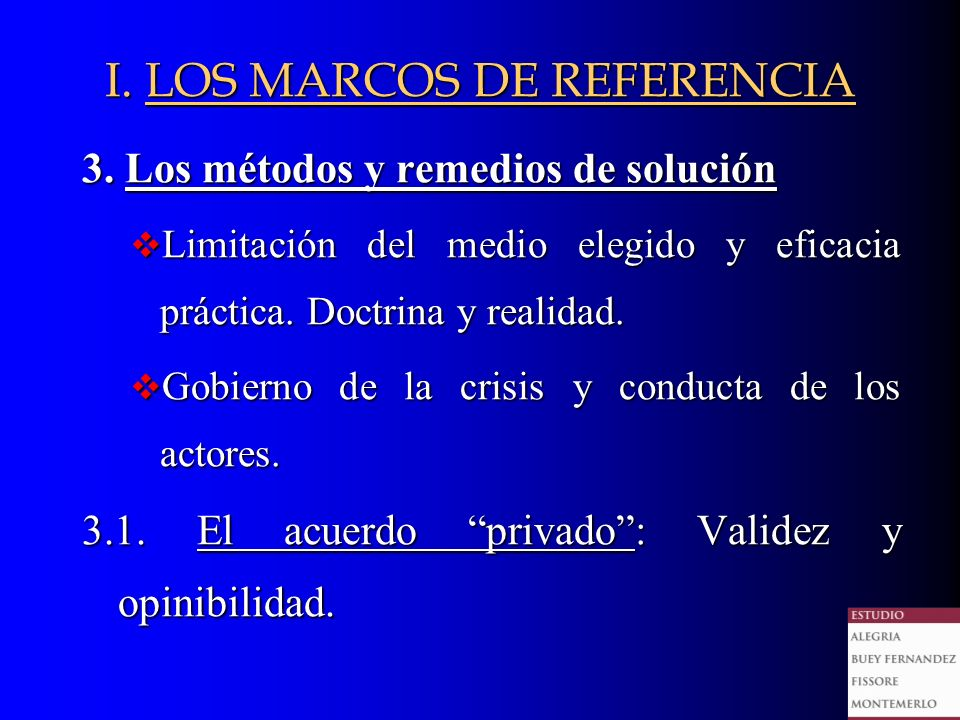 3. Los métodos y remedios de solución Limitación del medio elegido y eficacia práctica.