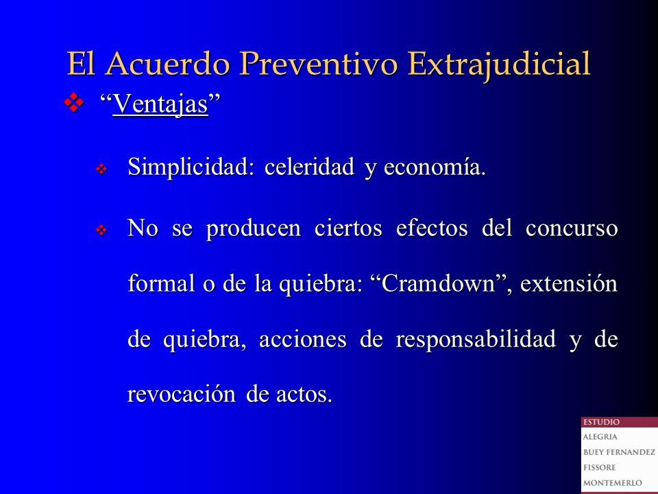 El Acuerdo Preventivo Extrajudicial VentajasVentajas Simplicidad: celeridad y economía.