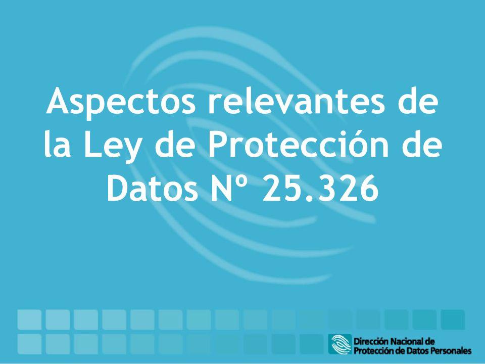 Aspectos relevantes de la Ley de Protección de Datos Nº 25.326
