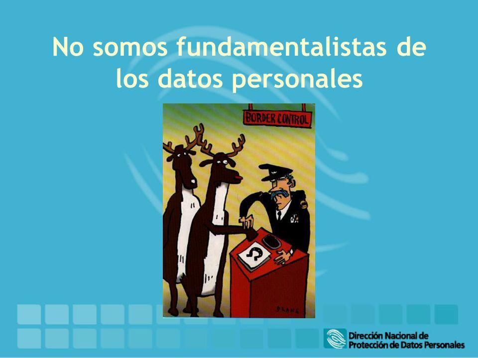No somos fundamentalistas de los datos personales