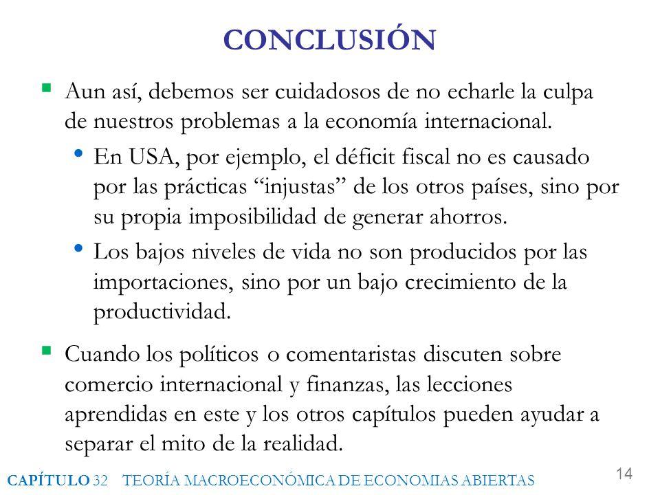 13 CONCLUSIÓN La economía chilena es una de las más abiertas del mundo. El comercio de bienes y servicios en relación al PIB es relativamente alto. De