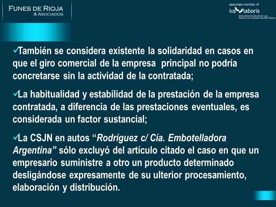También se considera existente la solidaridad en casos en que el giro comercial de la empresa principal no podría concretarse sin la actividad de la c
