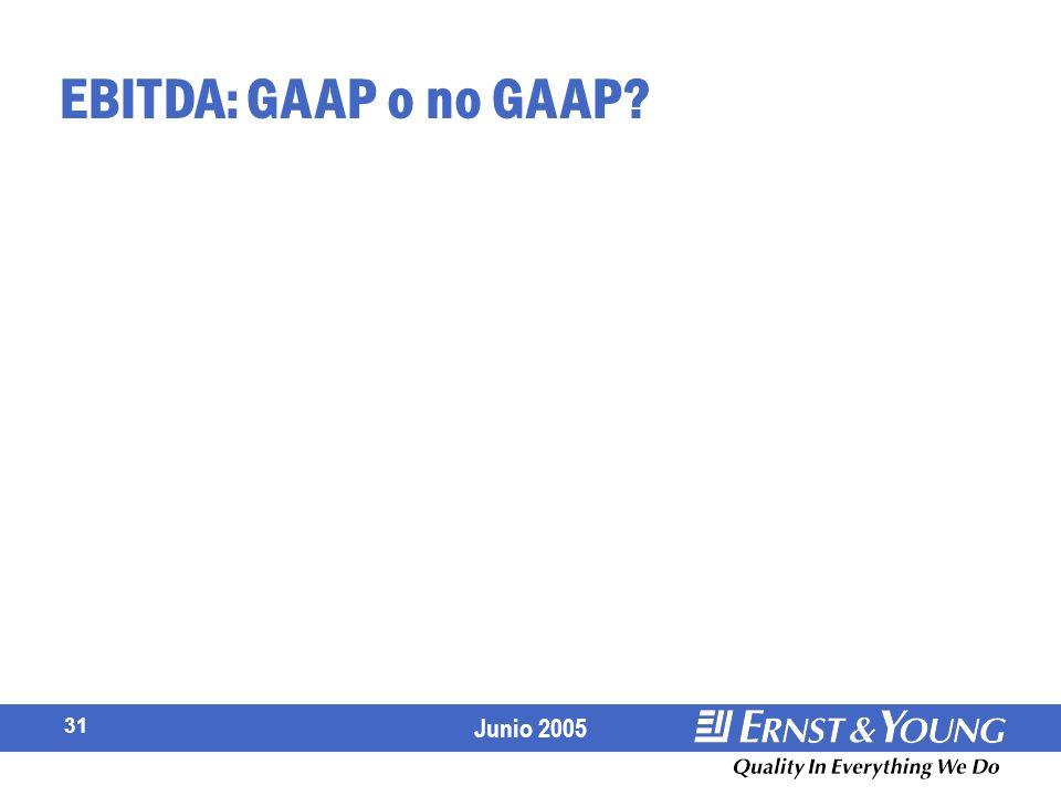 Junio 2005 31 EBITDA: GAAP o no GAAP?