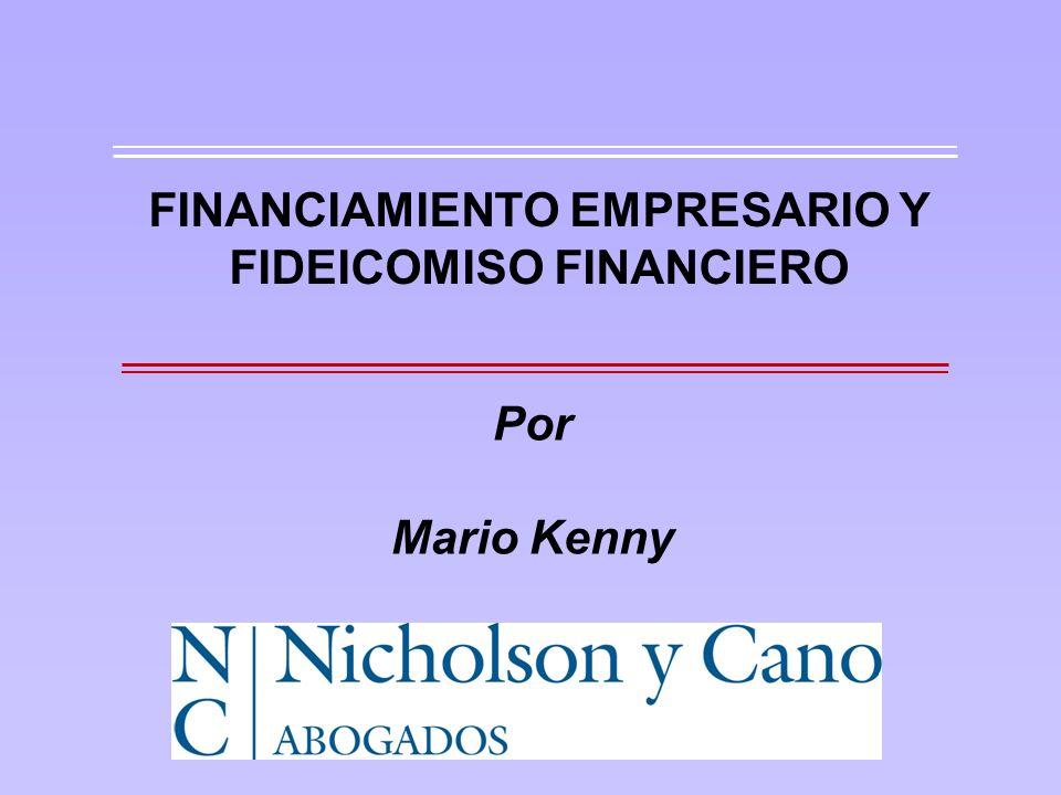 FINANCIAMIENTO EMPRESARIO Y FIDEICOMISO FINANCIERO Por Mario Kenny