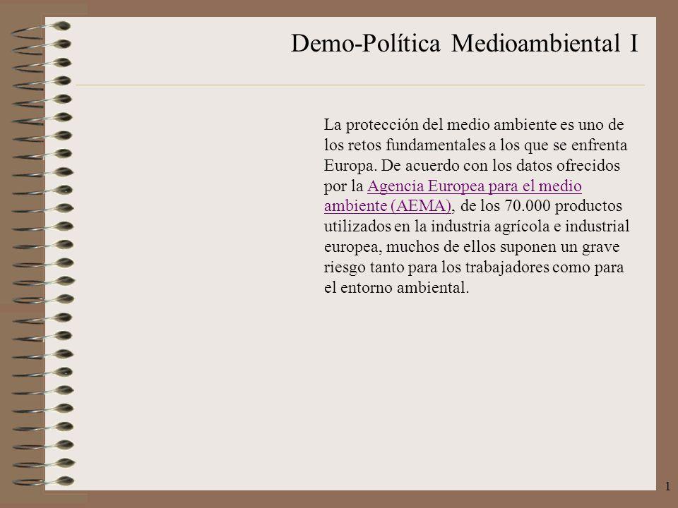 Demo-Política Medioambiental I 1 La protección del medio ambiente es uno de los retos fundamentales a los que se enfrenta Europa. De acuerdo con los d