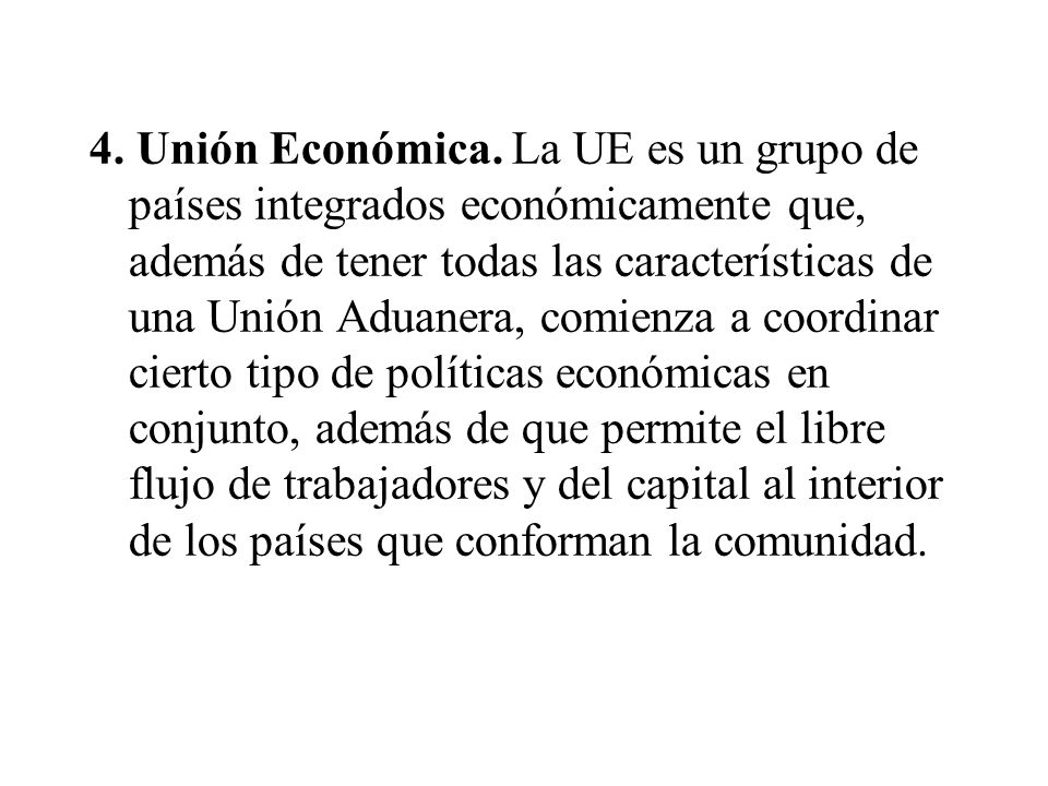 4.Unión Económica.