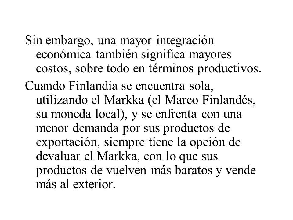 Sin embargo, una mayor integración económica también significa mayores costos, sobre todo en términos productivos.