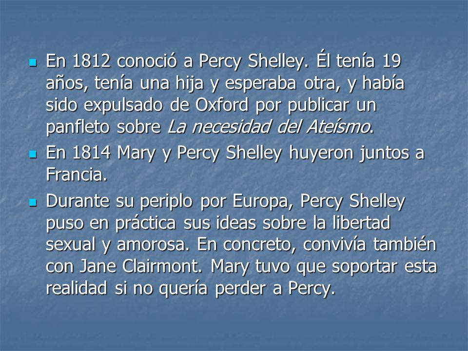 Durante el tiempo que convivió con Percy, Mary tuvo cinco hijos, cuatro de los cuales murieron de forma prematura.