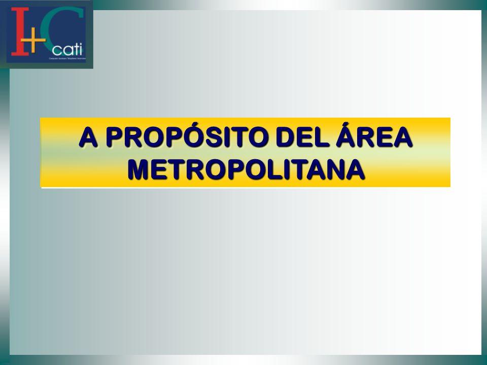 A PROPÓSITO DEL ÁREA METROPOLITANA