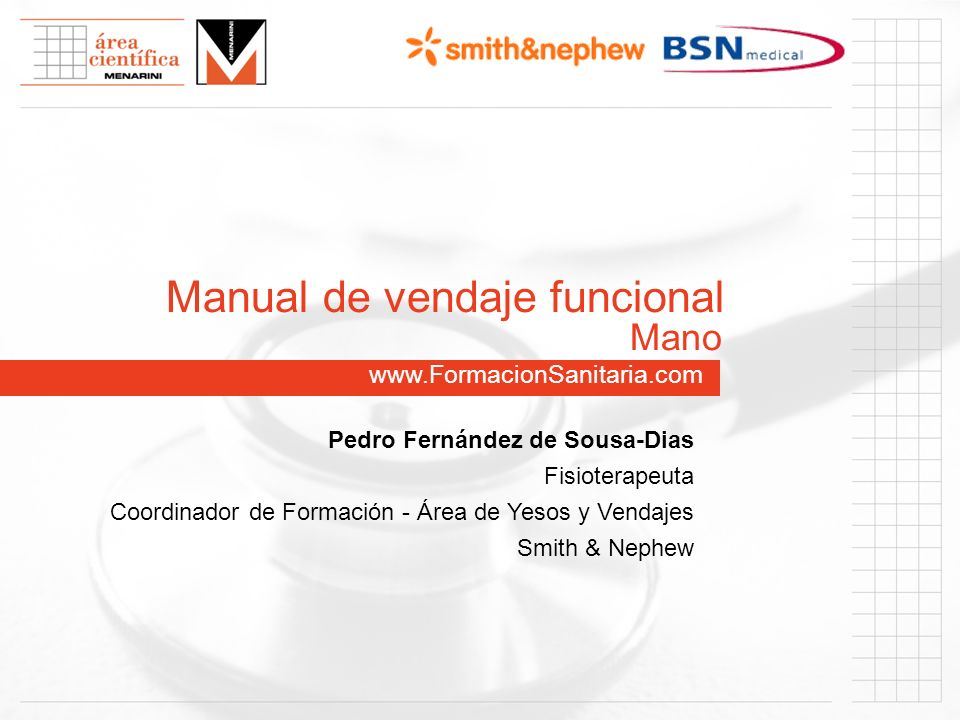 www.FormacionSanitaria.com Manual de vendaje funcional Pedro Fernández de Sousa-Dias Fisioterapeuta Coordinador de Formación - Área de Yesos y Vendaje