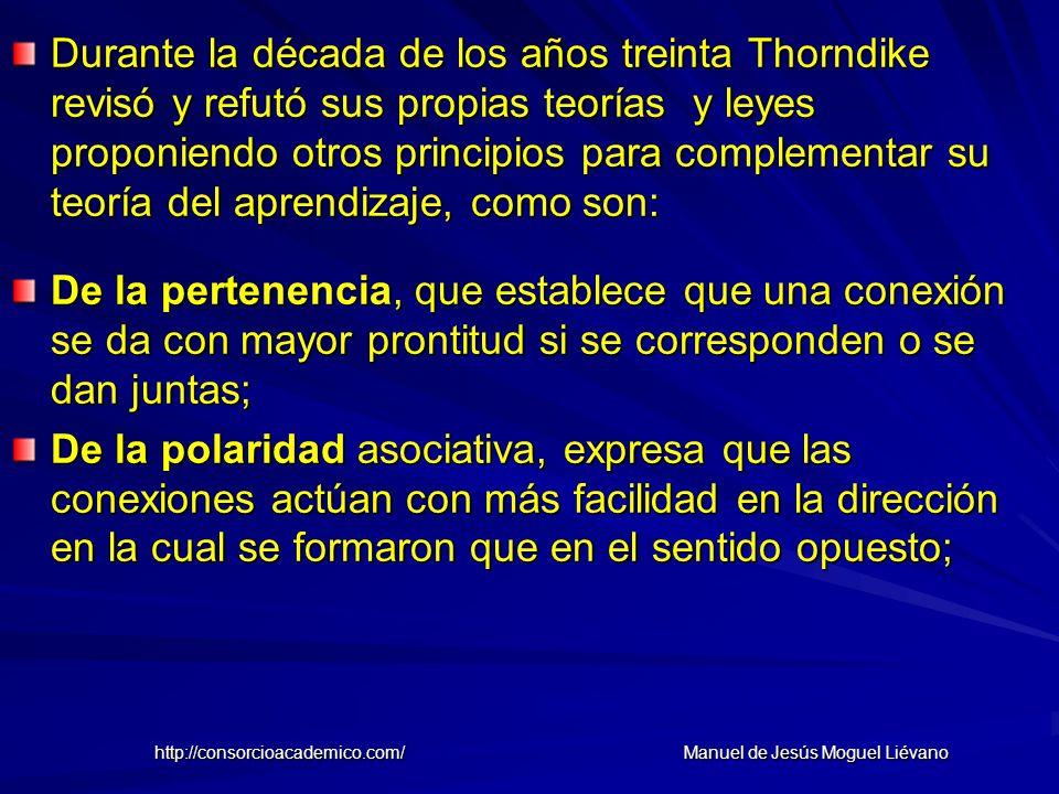 Durante la década de los años treinta Thorndike revisó y refutó sus propias teorías y leyes proponiendo otros principios para complementar su teoría d
