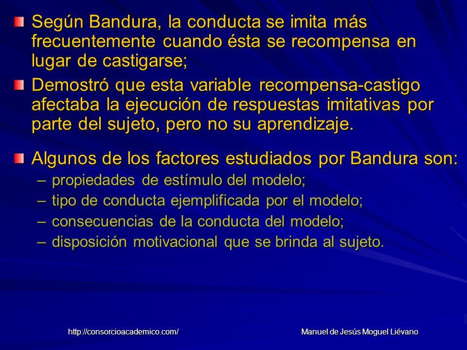 Según Bandura, la conducta se imita más frecuentemente cuando ésta se recompensa en lugar de castigarse; Demostró que esta variable recompensa-castigo
