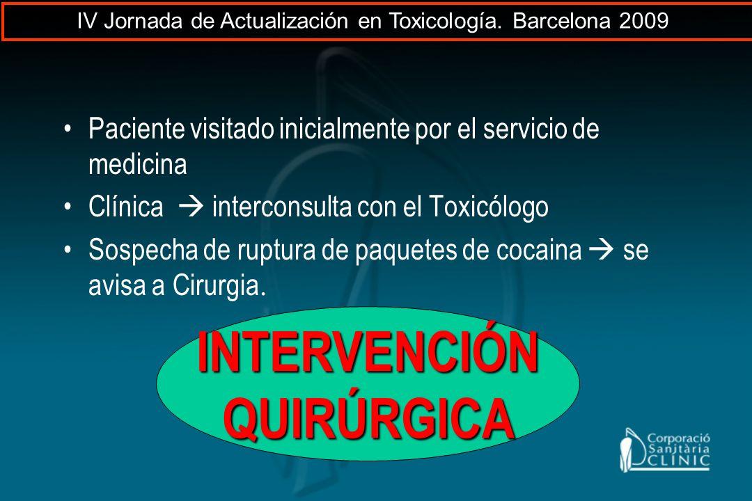 Paciente visitado inicialmente por el servicio de medicina Clínica interconsulta con el Toxicólogo Sospecha de ruptura de paquetes de cocaina se avisa