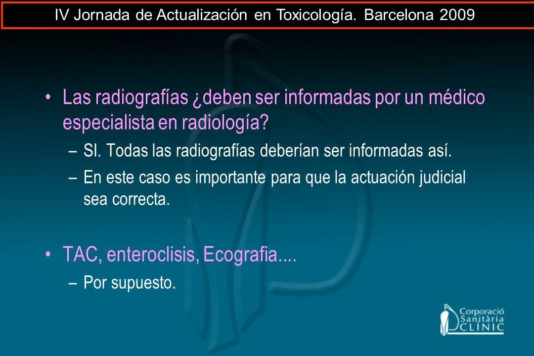 Las radiografías ¿deben ser informadas por un médico especialista en radiología? –SI. Todas las radiografías deberían ser informadas así. –En este cas