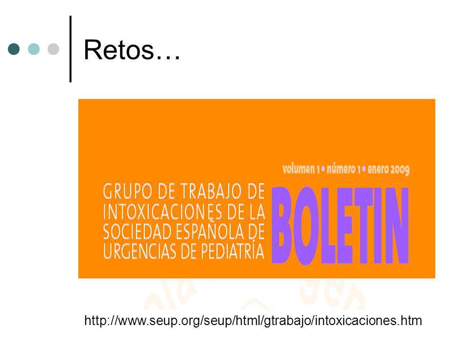 Retos… http://www.seup.org/seup/html/gtrabajo/intoxicaciones.htm
