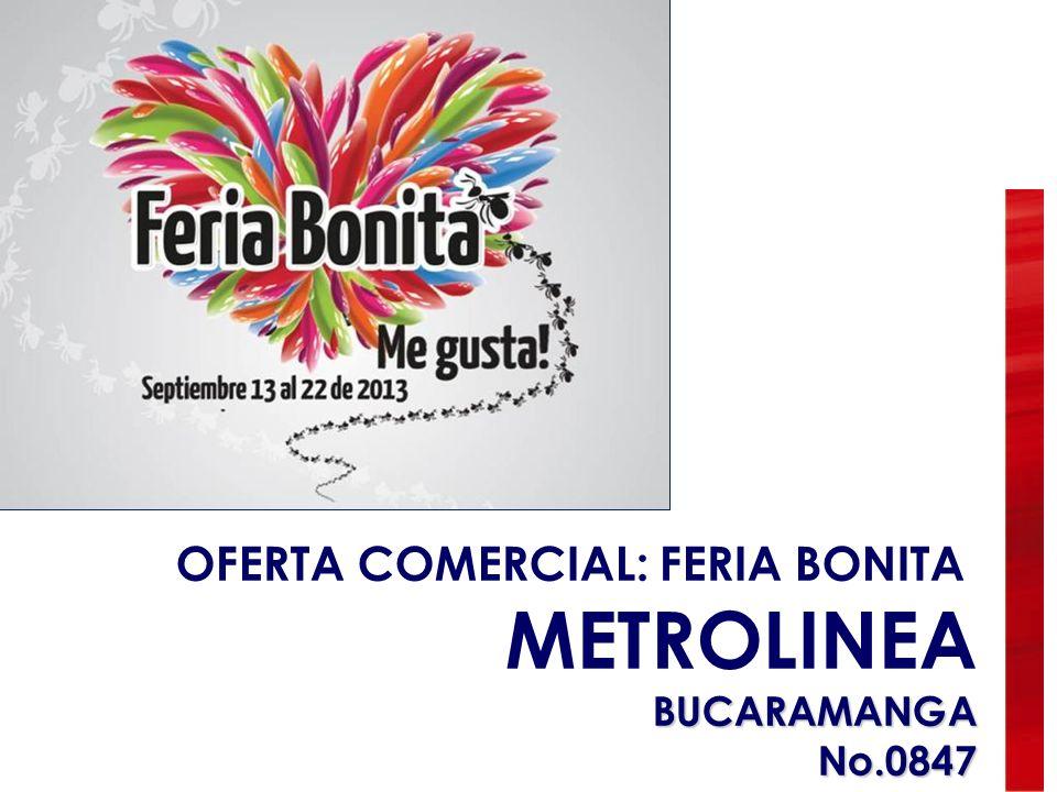 OFERTA COMERCIAL: FERIA BONITA METROLINEABUCARAMANGANo.0847