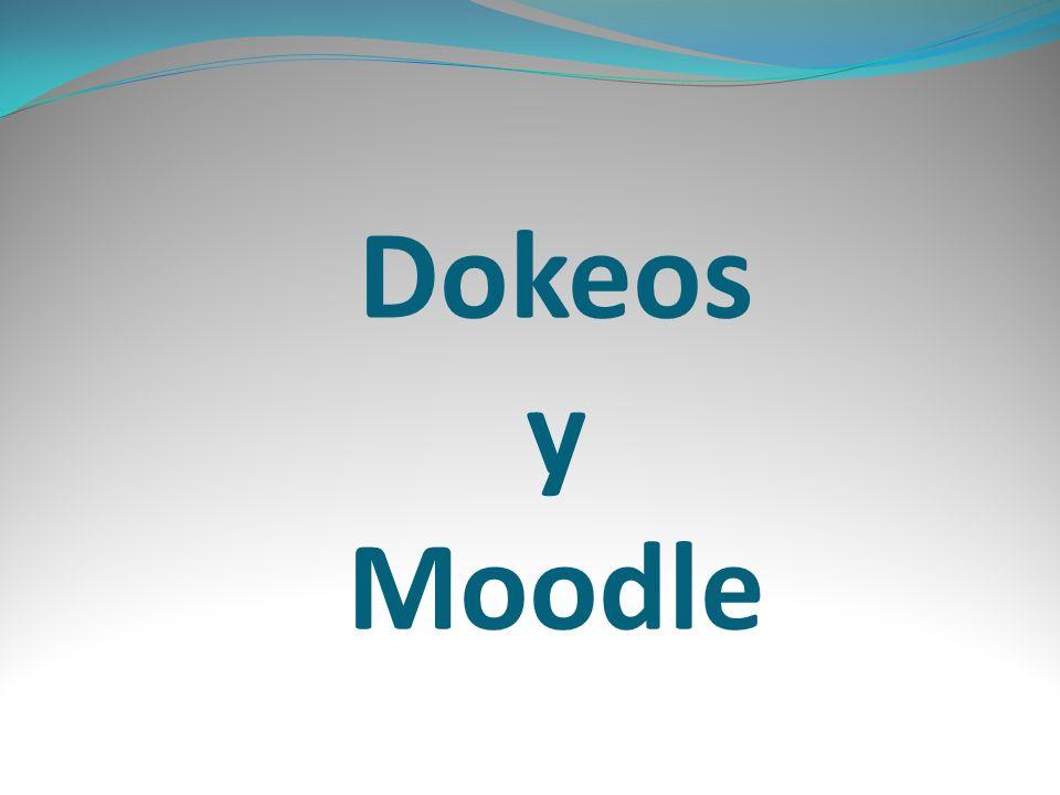 Características de este tipo de de plataforma digital Moodle y Dokeos son dos plataformas de Software libre para la educación a distancia.