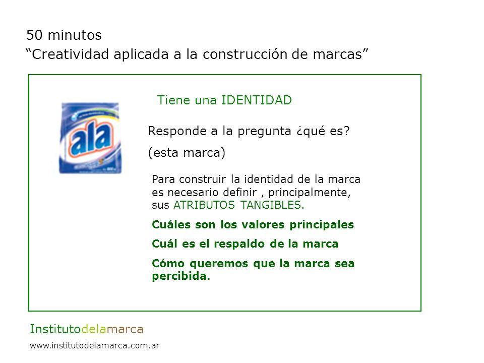 50 minutos Creatividad aplicada a la construcción de marcas Institutodelamarca www.institutodelamarca.com.ar Tiene una personalidad.