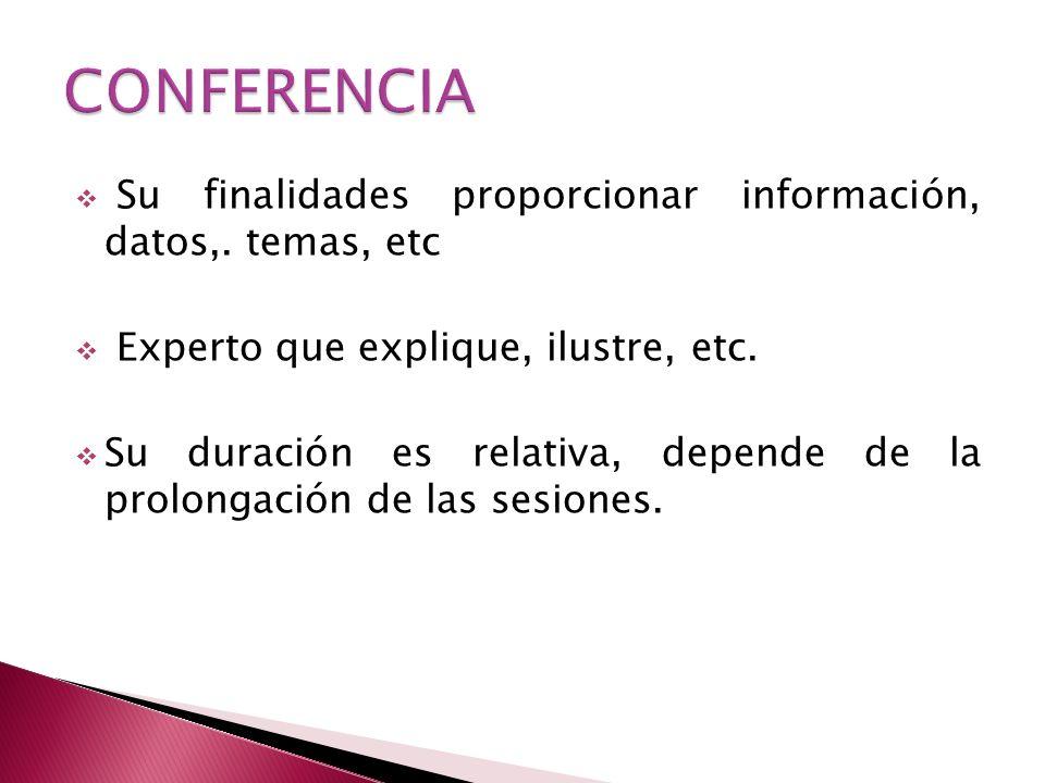 Su finalidades proporcionar información, datos,. temas, etc Experto que explique, ilustre, etc.
